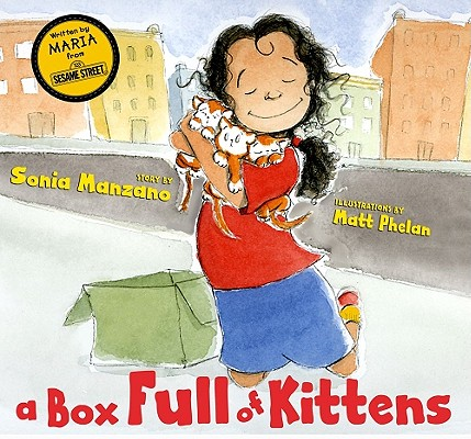 A Box Full of Kittens By Manzano, Sonia/ Phelan, Matt (ILT)